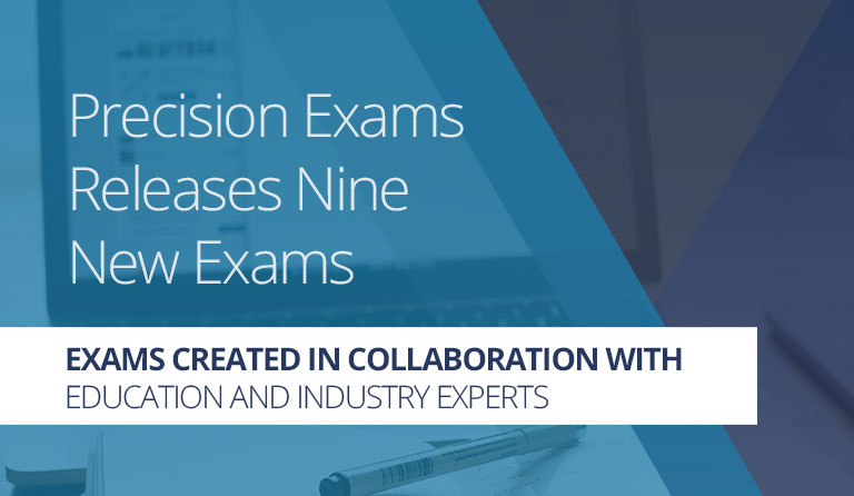 Precision Exams Releases Nine New Exams