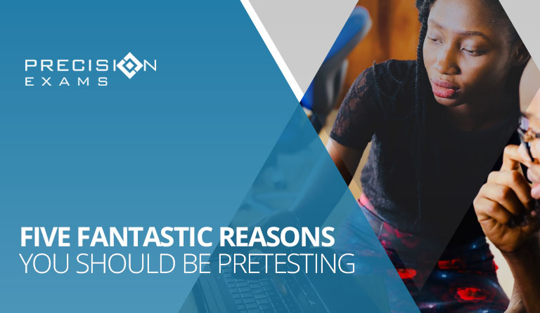 Five Reasons You Should be Pretesting